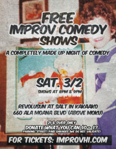 Free Improv Comedy Shows in Honolulu! Mar 2nd 8pm & 9pm @ Revolusun at SALT in Kakaako (above Moku Kitchen)