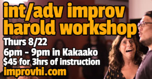 Int/Adv Harold Improv Workshop @ Impact Hub Honolulu | Honolulu | Hawaii | United States