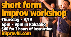 Short Form Improv Workshop @ Happiness U at SALT in Kakaako | Honolulu | Hawaii | United States