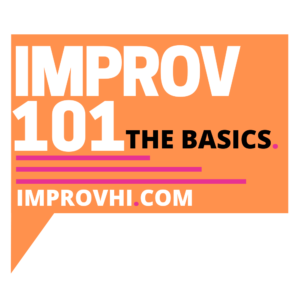 Level 101: Improv Basics (No Experience Needed) @ improvhi.com | Honolulu | Hawaii | United States