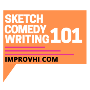 Sketch Comedy Writing 101: The Basics @ ONLINE EVENT | Honolulu | Hawaii | United States
